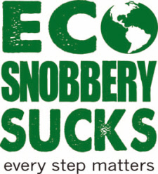 Eco Snobbery sucks