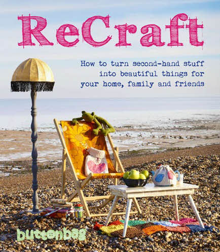 recraft book of upcycling projects for old clothes and other second hand items