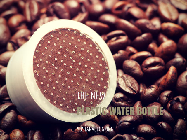 single serve coffee pods are the new plastic water bottle