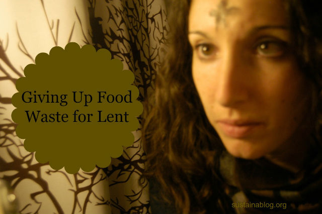 giving up food waste for lent