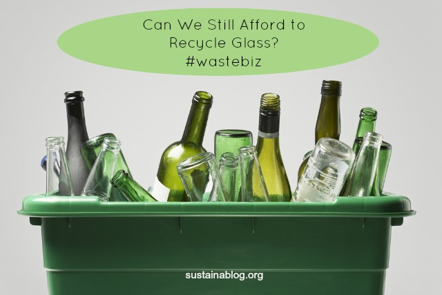 can we still afford to recycle glass