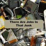 electronic waste recycling - there are jobs in that junk