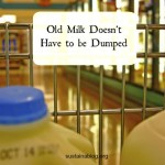 old milk doesn't have to be dumped