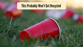 this plastic cup probably won't get recycled