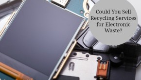 selling electronic waste recycling services - a waste management job