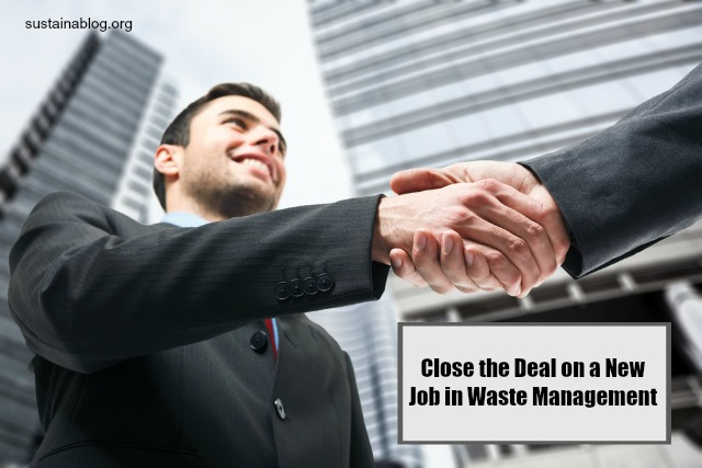 close the deal on a new job in waste management