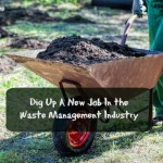 dig up a new job in the waste management industry